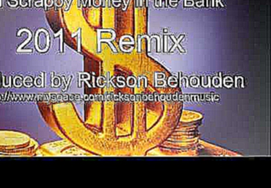 Lil Scrappy - Money In The Bank remixed by Rickson Behouden.wmv